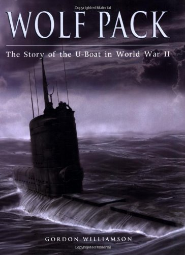9781846031410: Wolf Pack: The Story of the U-Boat in World War II (General Military)