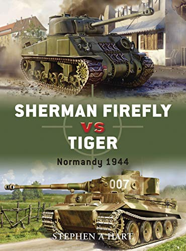 9781846031502: Sherman Firefly vs Tiger: Normandy 1944 (Duel)