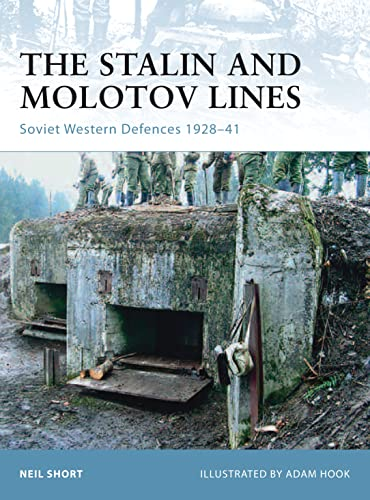 The Stalin and Molotov Lines: Soviet Western Defences 1928-41 (Fortress): Neil Short