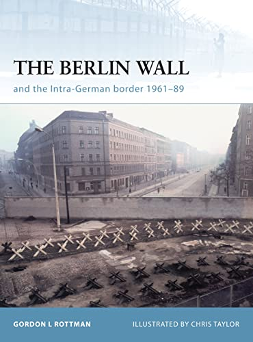 9781846031939: The Berlin Wall: and the Inner-German Border 1961-89 (Fortress)