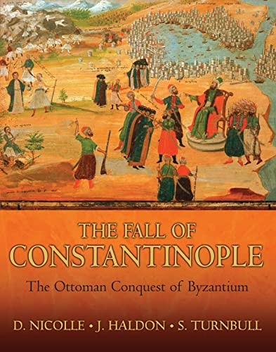 9781846032004: The Fall of Constantinople: The Ottoman conquest of Byzantium (General Military)