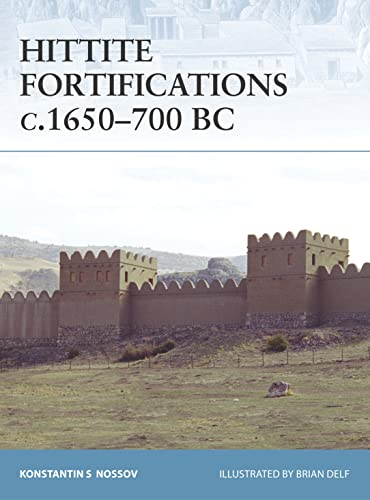 9781846032073: Hittite Fortifications C.1650-700 BC (Fortress)
