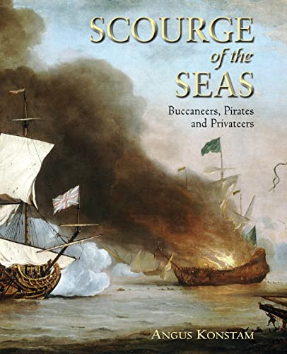 9781846032110: Scourge of the Seas: Buccaneers, Pirates & Privateers (General Military)