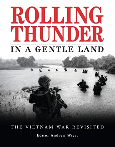 9781846032165: Rolling Thunder in a Gentle Land: The Vietnam War Revisited (General Military)