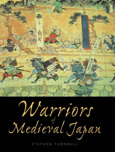 Warriors of Medieval Japan (General Military) (1846032202) by Stephen Turnbull