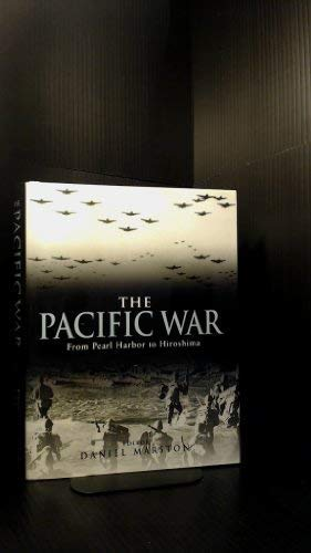 9781846032356: The Pacific War: From Pearl Harbor to Hiroshima