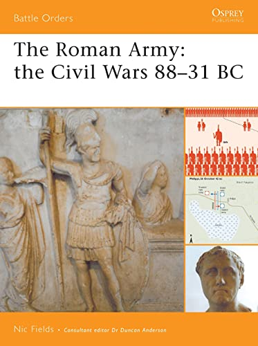 9781846032622: The Roman Army: the Civil Wars 88-31 BC (Battle Orders)