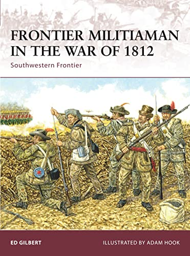 9781846032752: Frontier Militiaman in the War of 1812: Southwestern Frontier (Warrior)