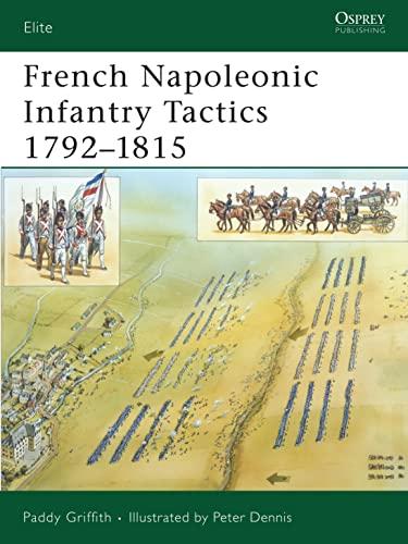 9781846032783: French Napoleonic Infantry Tactics 1792-1815: 159 (Elite)