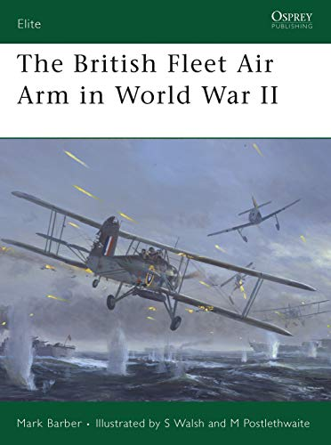 The British Fleet Air Arm in World War Ii (elite)