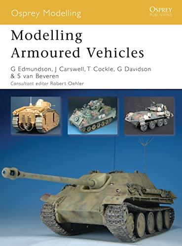 9781846032875: Modelling Armoured Vehicles (Osprey Modelling)