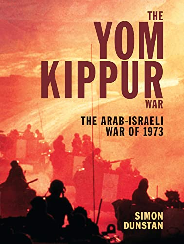 9781846032882: The Yom Kippur War: The Arab-Israeli War of 1973 (General Military)