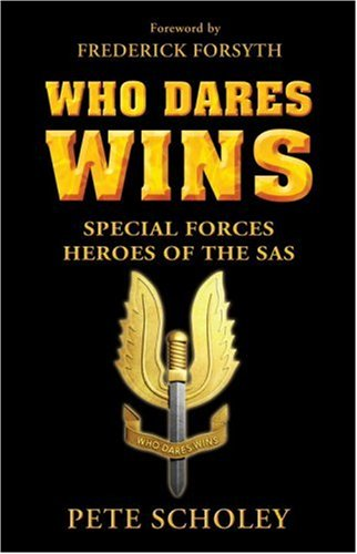 9781846033117: Who Dares Wins: Special Forces Heroes of the SAS