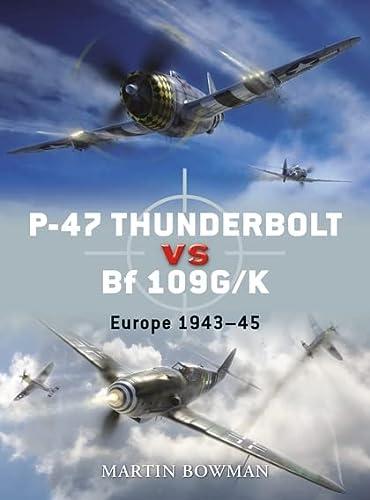 9781846033155: P-47 Thunderbolt vs Bf 109G/K: Europe 1943-45