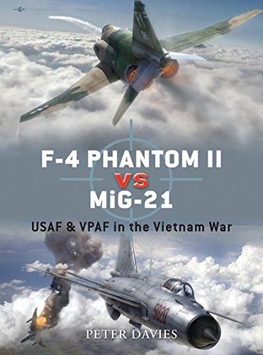 9781846033162: F-4 Phantom II vs MiG-21: USAF & VPAF in the Vietnam War: USAF and VPAF in the Vietnam War: 0 (Duel)