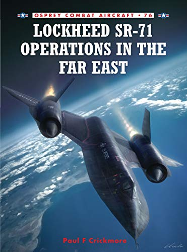 9781846033193: Lockheed SR-71 Operations in the Far East (Combat Aircraft)