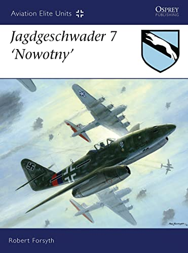 9781846033209: Jagdgeschwader 7 'Nowotny' (Aviation Elite Units)