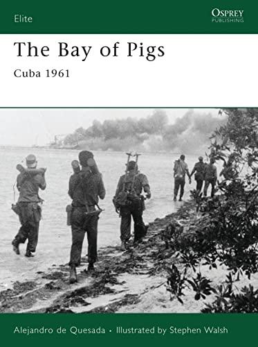 9781846033230: The Bay of Pigs: Cuba 1961 (Elite)