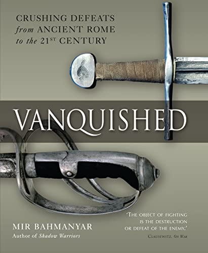 Vanquished: Battles of Annihilation from Cannae to the 21st Century: Bahmanyar, Mir