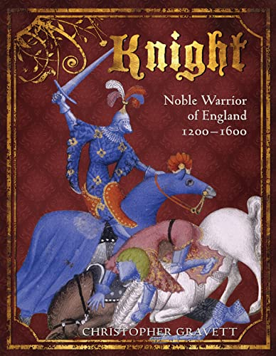 9781846033421: Knight: Noble Warrior of England 1200-1600 (General Military)