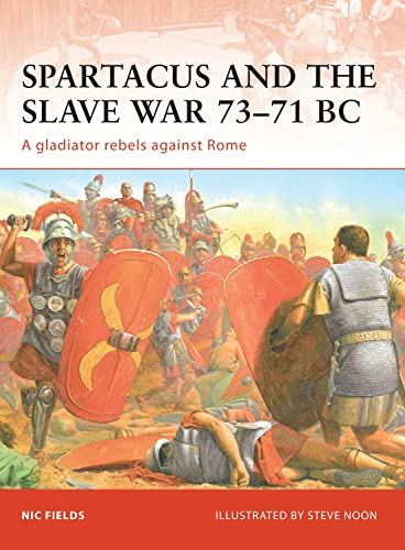 9781846033537: Spartacus and the Slave War 73-71 BC: A gladiator rebels against Rome