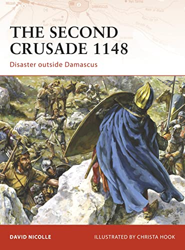9781846033544: The Second Crusade 1148: Disaster outside Damascus (Campaign)