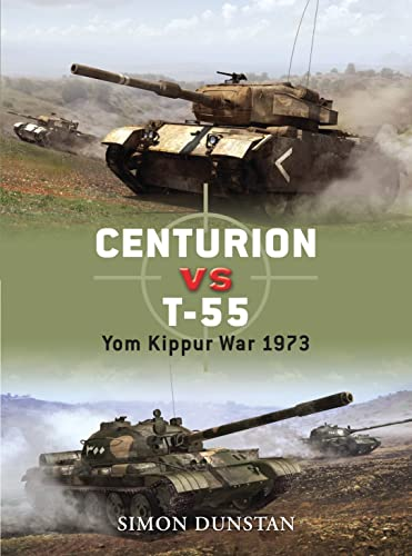 9781846033698: Centurion vs T-55: Yom Kippur War 1973 (Duel)
