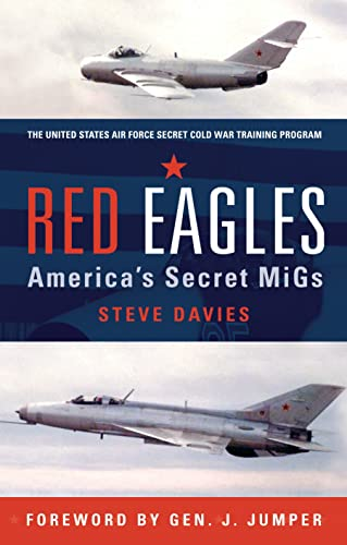 9781846033780: Red Eagles: America's Secret MiGs