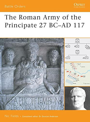 9781846033865: The Roman Army of the Principate 27 BC–AD 117 (Battle Orders)