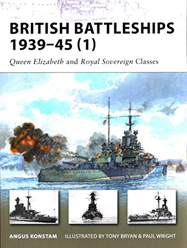 British Battleships 1939–45 (1): Queen Elizabeth and Royal Sovereign Classes (New Vanguard) (1846033888) by Angus Konstam