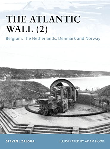 9781846033933: The Atlantic Wall (2): Belgium, The Netherlands, Denmark and Norway (Fortress)