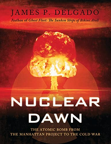 9781846033964: Nuclear Dawn: From the Manhattan Project to Bikini Atoll (General Military)