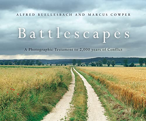9781846034145: Battlescapes: A Photographic Testament to 2000 years of Conflict (General Military)