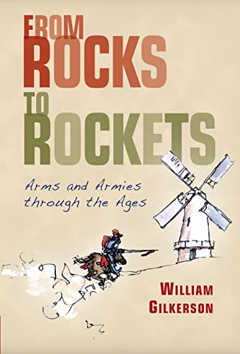 9781846034237: From Rocks to Rockets: Arms and Armies through the Ages (General Military)
