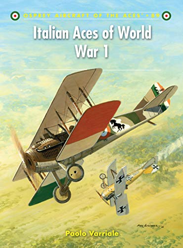 9781846034268: Italian Aces of World War 1 (Aircraft of the Aces)