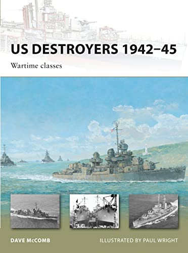 US Destroyers 1942-45: Wartime Classes (New Vanguard): McComb, Dave