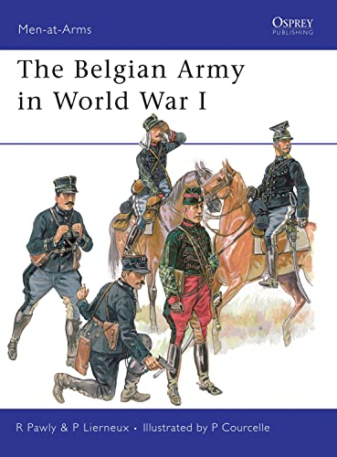 The Belgian Army in World War I: Pawly, Ronald &