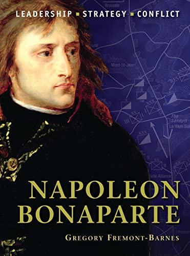 Napoleon Bonaparte: The Background, Strategies, Tactics And: Gregory Fremont-Barnes, Peter
