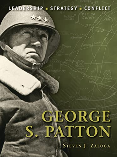 9781846034596: George S. Patton: Leadership - Strategy - Conflict