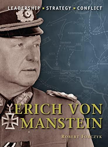 Erich von Manstein: The background, strategies, tactics and battlefield experiences of the greatest...