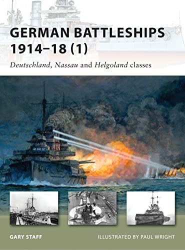 9781846034671: German Battleships 1914-18 (1): Deutschland, Nassau and Helgoland classes (New Vanguard)