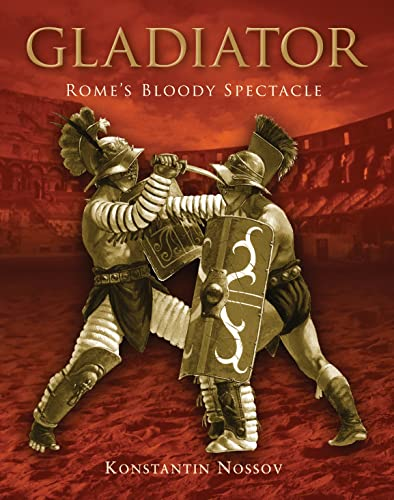 9781846034725: Gladiator: Rome's Bloody Spectacle (General Military)