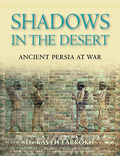 9781846034732: Shadows in the Desert: Ancient Persia at War (General Military)