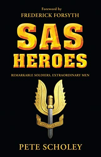 9781846034770: SAS Heroes: Remarkable Soldiers, Extraordinary Men (General Military)