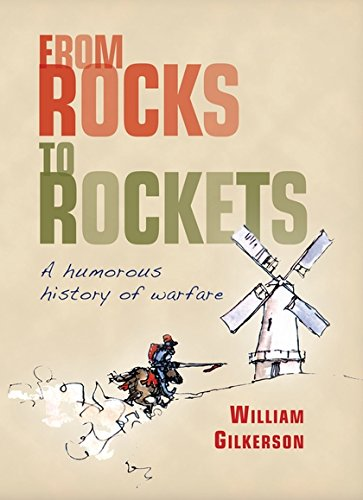 9781846034978: From Rocks to Rockets: A Humorous History of Warfare (General Military)