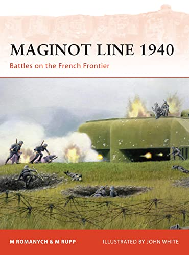 9781846034992: Maginot Line 1940: Battles on the French Frontier (Campaign)