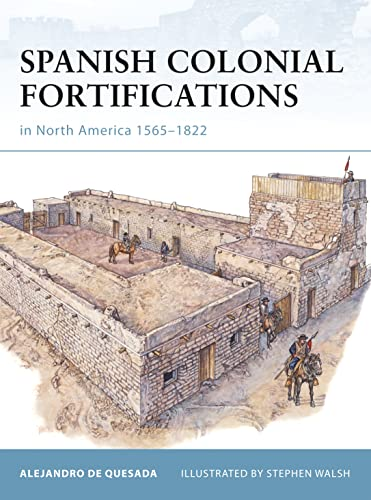 9781846035074: Spanish Colonial Fortifications in North America 1565-1822 (Fortress)