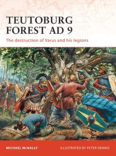 9781846035814: Teutoburg Forest AD 9: The destruction of Varus and his legions (Campaign)