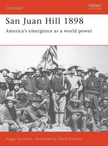 9781846036385: San Juan Hill 1898: America's Emergence as a World Power