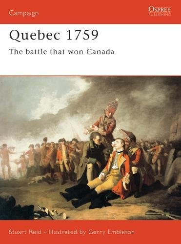 9781846036439: Quebec 1759: The Battle That Won Canada (Campaign (Osprey Publishing))